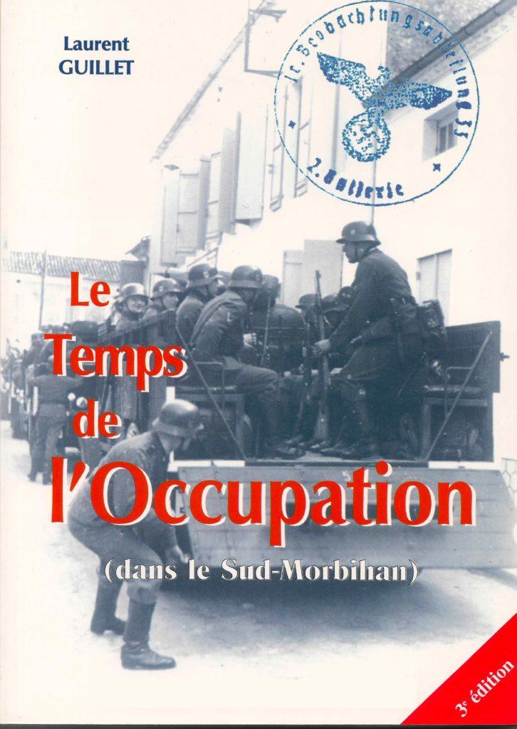 Couverture Le temps de l'Occupation dans le Sud-Morbihan (Tome 1)